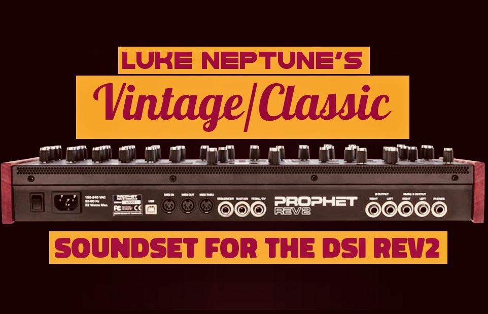 Luke Neptune's Vintage/Classic Soundset – DSI REV2