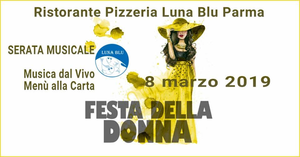 Festa della Donna 2019 a Parma con Serata Musicale e Menu alla Carta in Ristorante Pizzeria Luna Blu