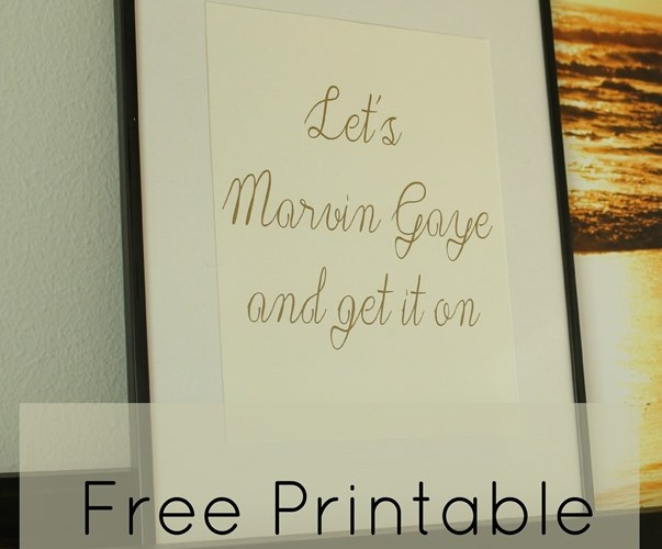Let's Marvin Gaye and Get It On Print Free Printable