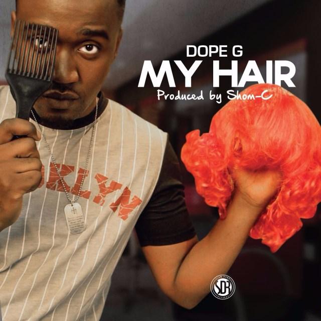 Dope G My Hair Artwork