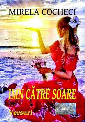 Mirela Cocheci - Imn către soare