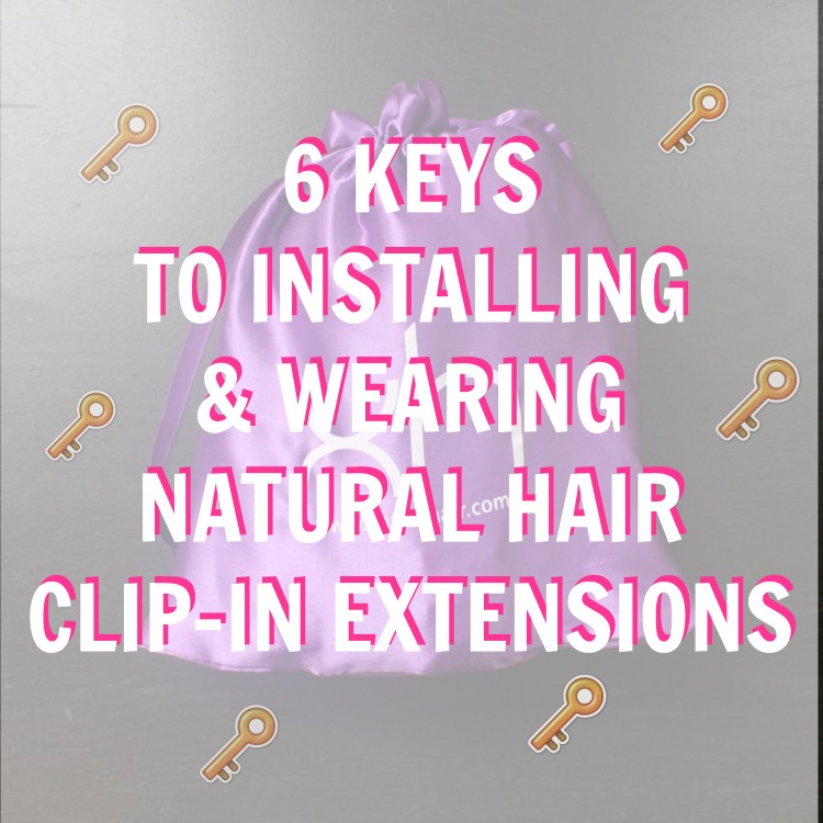 Natural Hair Clip Ins 6 Keys To Installing And Wearing Natural Hair Extensions Fro Plus Fashion
