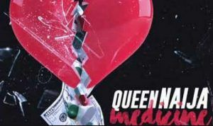 Queen naija medicine lyrics