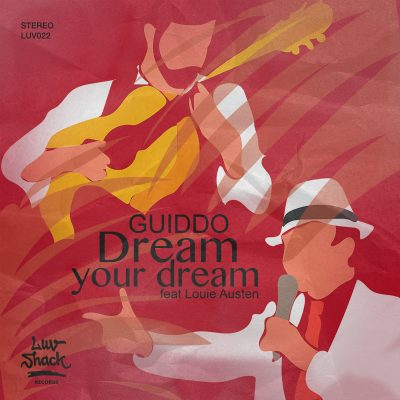 Guiddo Ft. Louie Austen | Dream Your Dream