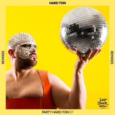 Out Now: Hard Ton | Party Hard Ton EP (Remixes)