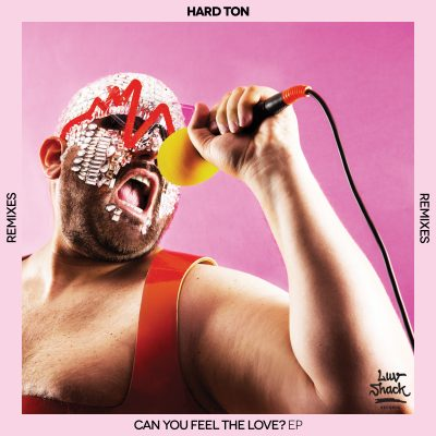 Out Now: Hard Ton | Can You Feel The Love EP (Remixes)