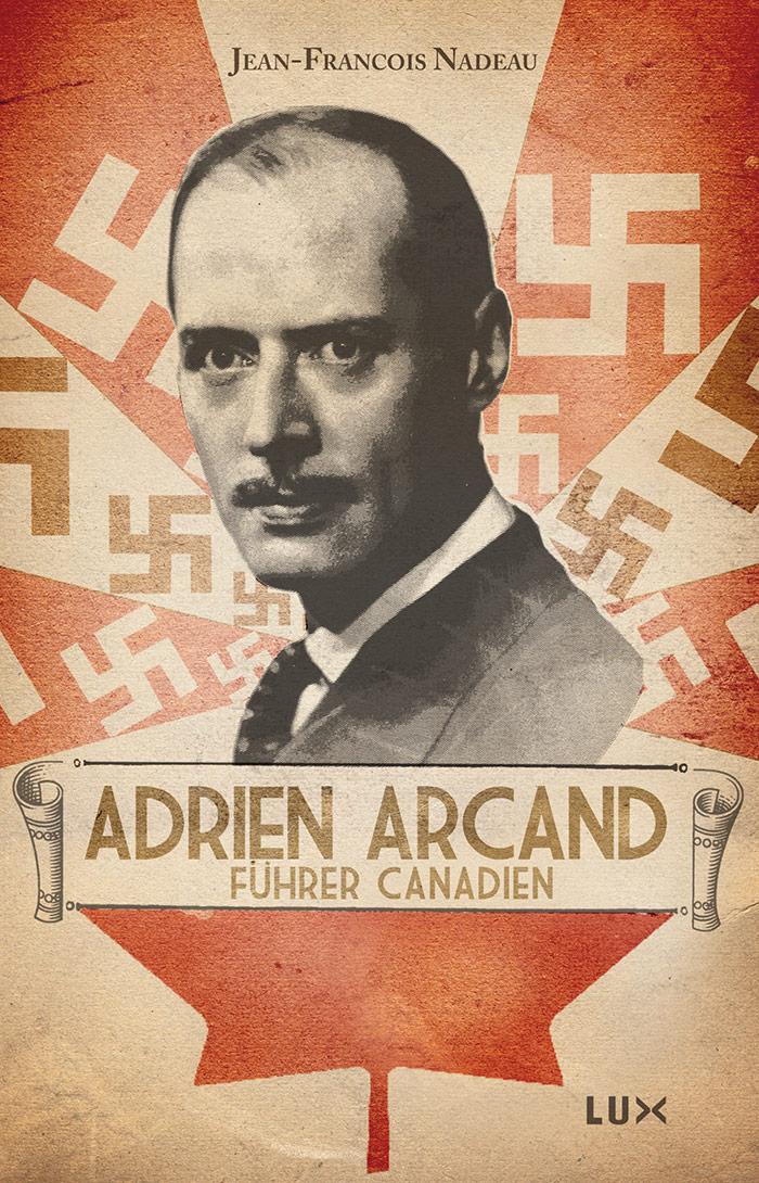 Adrien Arcand Fhrer Canadien Lux Diteur