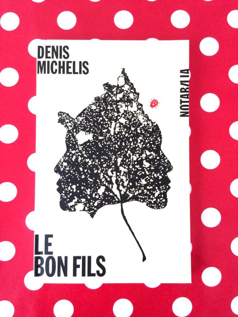 Conversation avec Denis Michelis autour du Bon Fils
