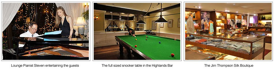 Picture 1: Lounge Pianist Steven entertaining the guests Picture 2: The full sized snooker table in the Highlands Bar Picture 3: The Jim Thompson Silk Boutique