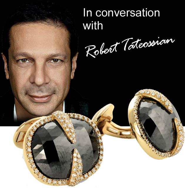 Luxurious Magazine Meets Robert Tateossian, CEO of Tateossian
