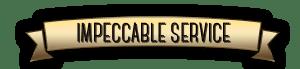 impeccable service