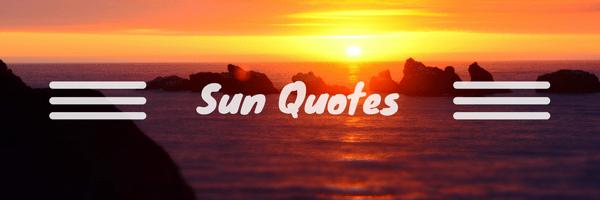 15 Beautiful and Inspiring Sun Quotes | Luzdelaluna