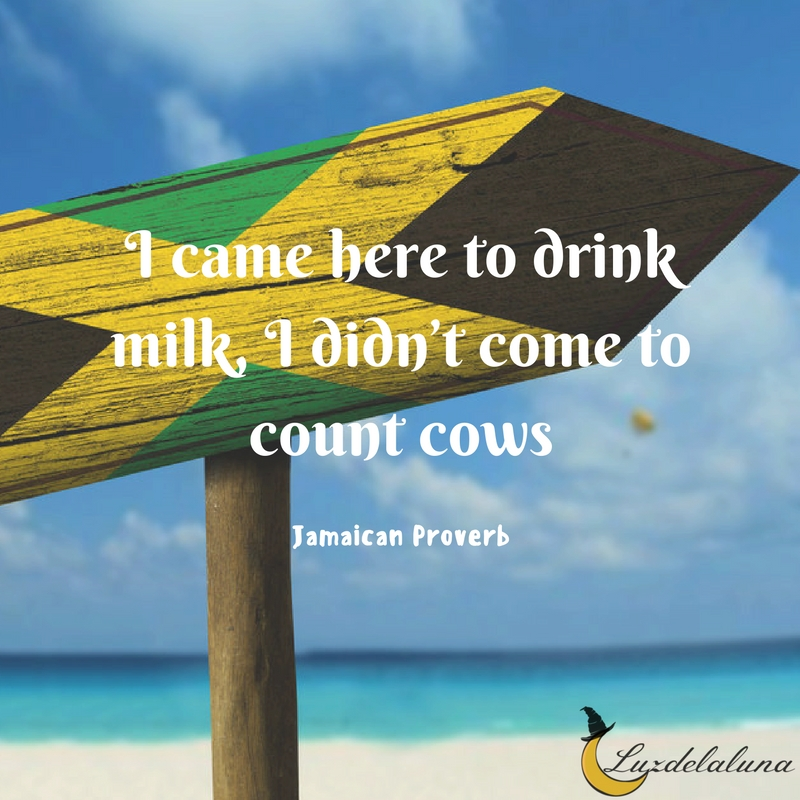 Jamaican proverb