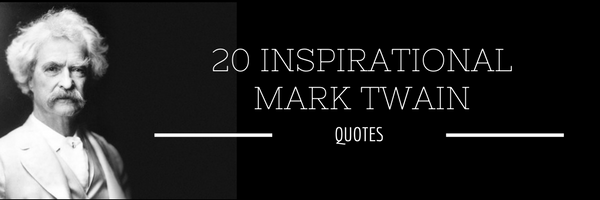 20 Inspirational Mark Twain Quotes