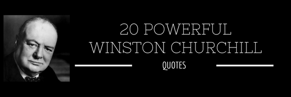 20 Powerful Winston Churchill Quotes