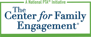 The Center for Family Engagement, A National PTA Initiative