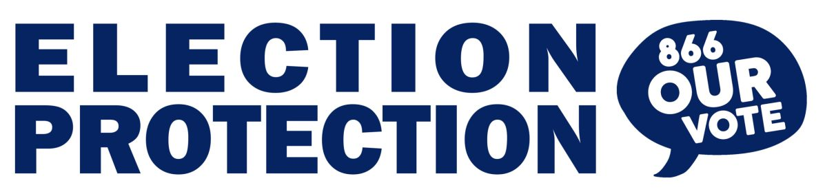 Election Protection: Working to Advance and Defend Your Right to Vote