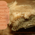 Banana nut bars with brown butter cream frosting