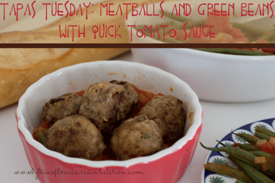 spanish meatballs and green beans with quick tomato sauce