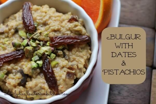 Bulgur with Dates and Pistachios ~ Lydia's Flexitarian Kitchen