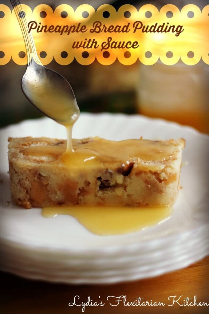 Pineapple Bread Pudding with Hard Sauce ~ Lydia's Flexitarian Kitchen