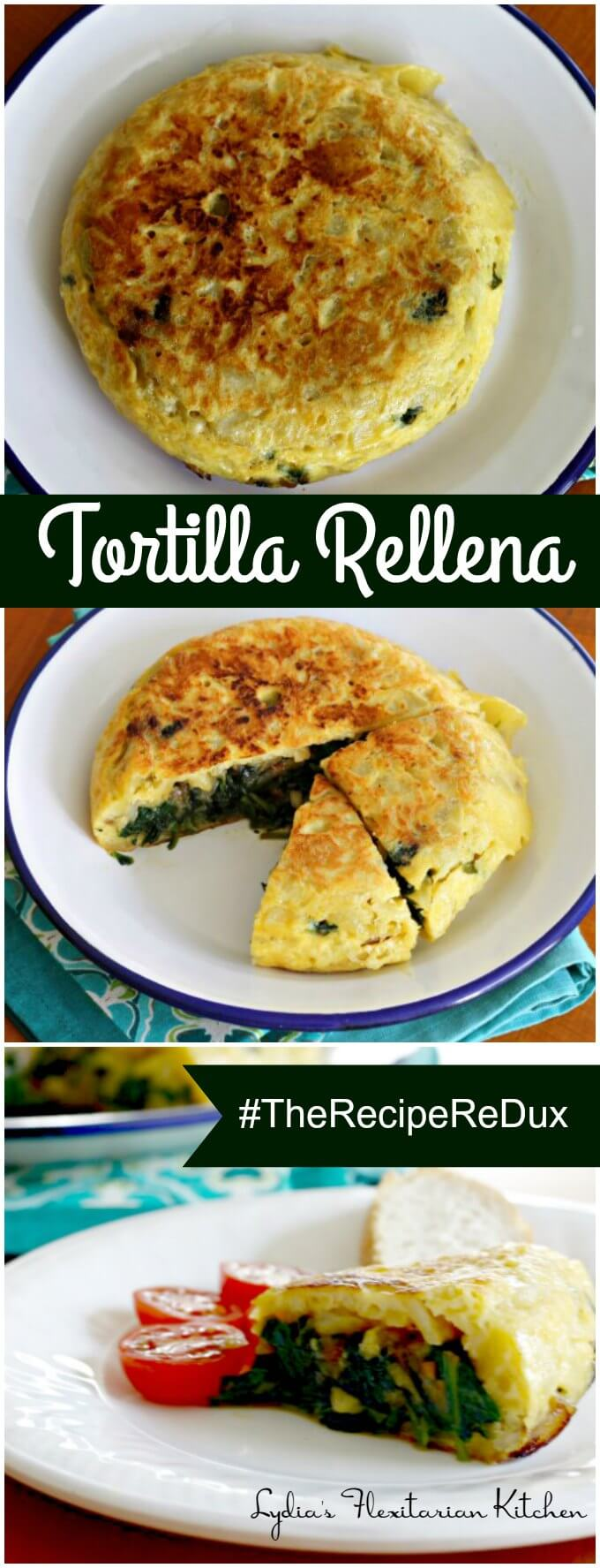Tortilla Rellena ~ Spanish Omelet Stuffed With Spinach and Onions ~ #TheRecipeReDux ~ Lydia's Flexitarian Kitchen