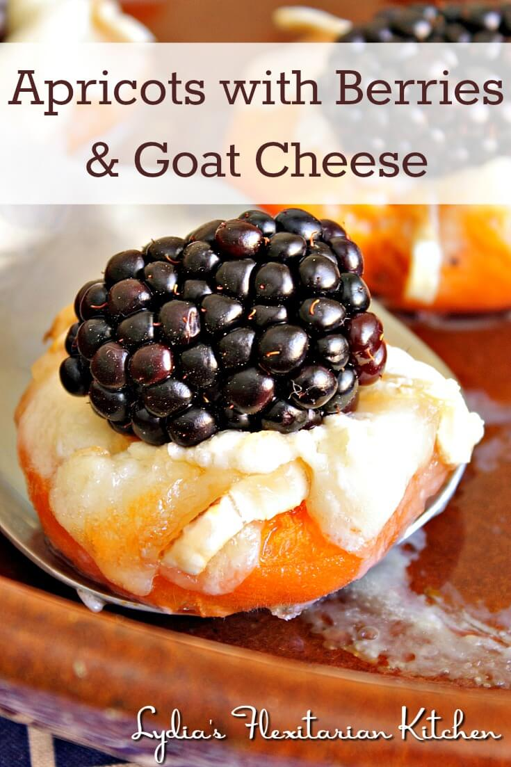 Apricots with Berries and Goat Cheese ~ Lydia's Flexitarian Kitchen