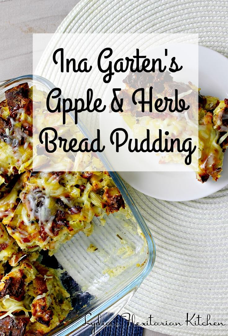 Ina Garten's Apple and Herb Bread Pudding ~ Lydia's Flexitarian Kitchen