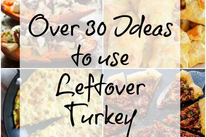 30+ Ideas for Leftover Turkey