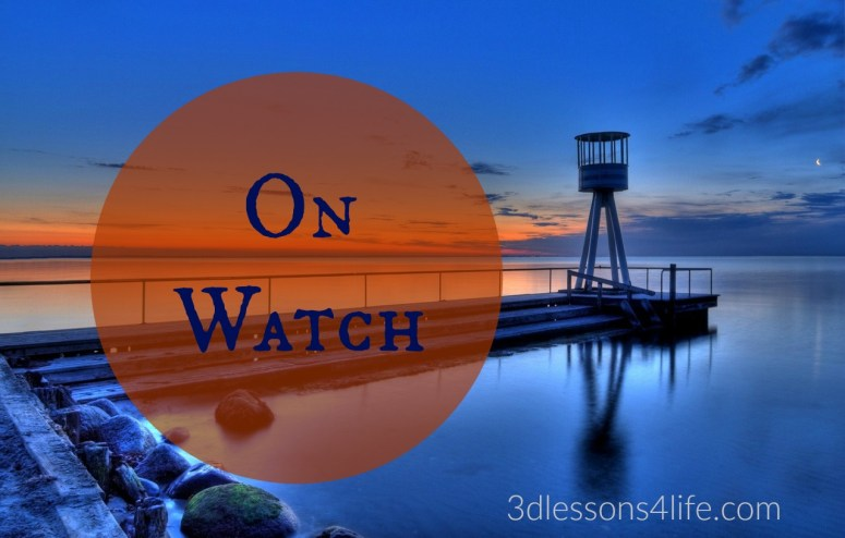 On Watch | 3dlessons4life.com