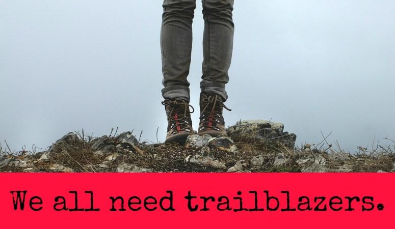 Be a Trailblazer