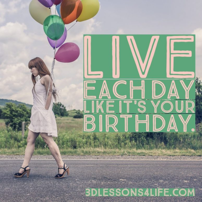 A Birthday State of Mind | 3dlessons4life.com