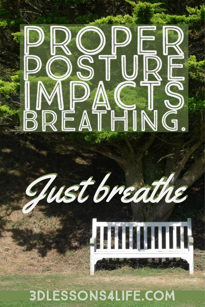 Proper Posture Impacts Breathing | Just Breathe for 31 Days - Day 12 | 3dlessons4life.com