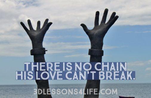 Break Every Chain | 3dlesosns4life.com