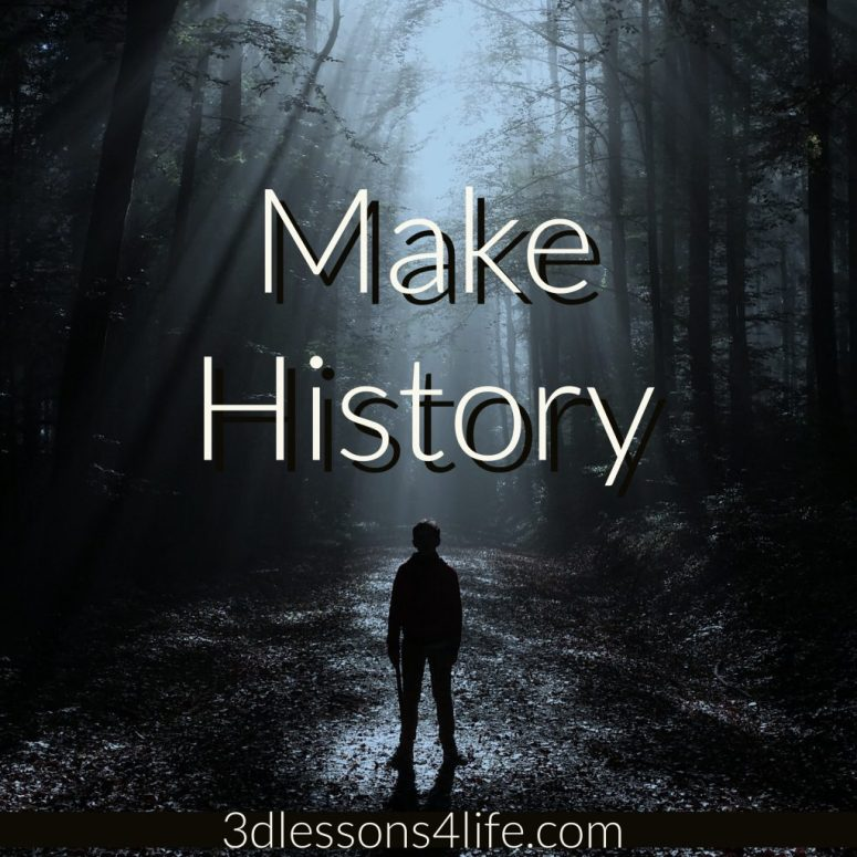 4 Ways to Make History | 3dlessons4life.com