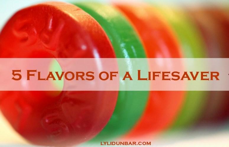 5 Flavors of a Lifesaver | lylidunbar.com
