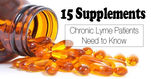 15 Supplements Chronic Lyme Patients Need to Know