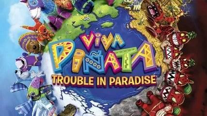 Viva Pinata- Trouble in Paradise
