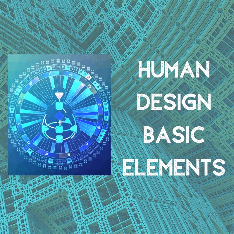 Human Design Basic Elements