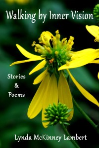 Photo of book cover, Walking by Inner Vision: Stories & Poems. The cover is deep dark green, with a brilliant yellow wildflower - the flower is a Yellow Crown Beard. Lynda photographed the flower in the woods on one of her daily walks.
