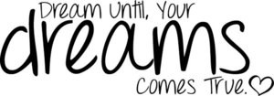 dream_until__your_dreams_comes_true__by_florchuugomezbieber-d5haxre