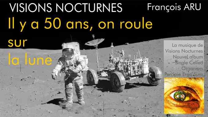 Il y a 50 ans, on roule sur la lune