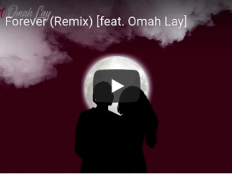 Official Video Forever-Gyakie Ft Omah lay