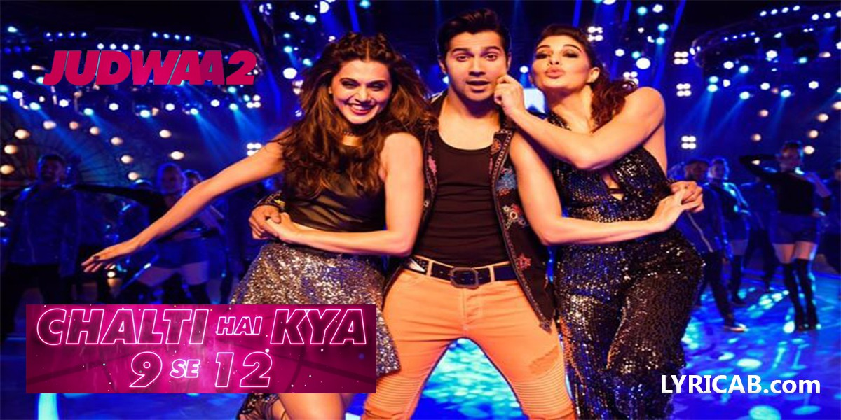 Chalti Hai Kya 9 Se 12 song lyrics