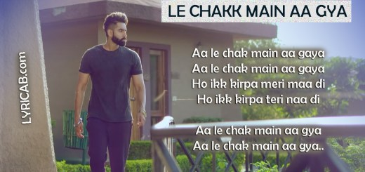 Le Chakk Main Aa Gya lyrics