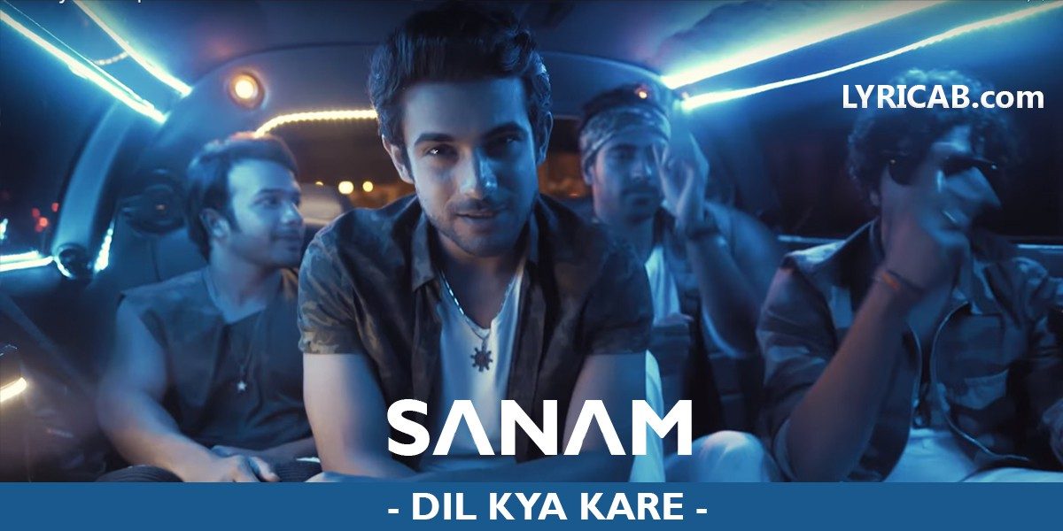 Dil Kya Kare song lyrics