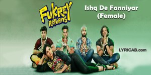 Ishq De Fanniyar (Female) song lyrics