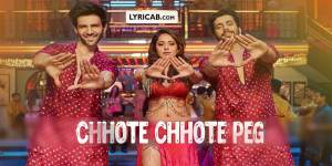 Chhote Chhote Peg song lyrics