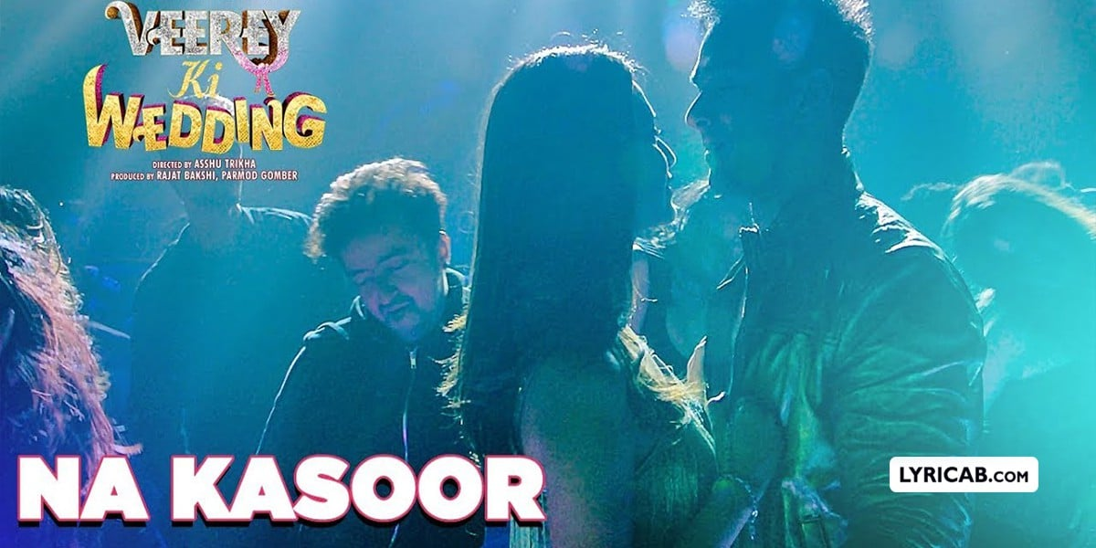 Na Kasoor song lyrics