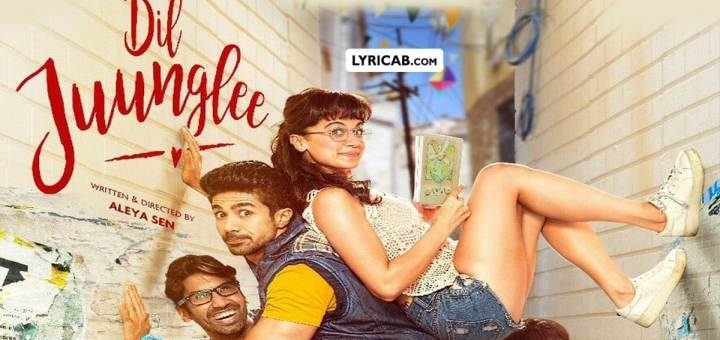 dil juunglee song lyrics